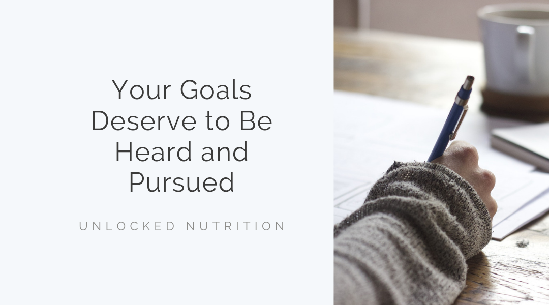 Your Goals Deserve to be Heard & Implemented